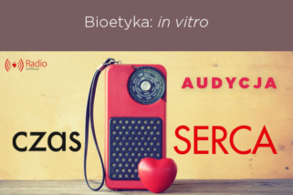 audycja: Bioetyka: in vitro