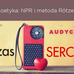 audycja: Bioetyka: NPR i metoda Rötzera