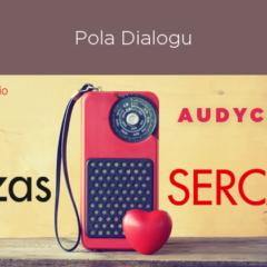 audycja: Pola Dialogu